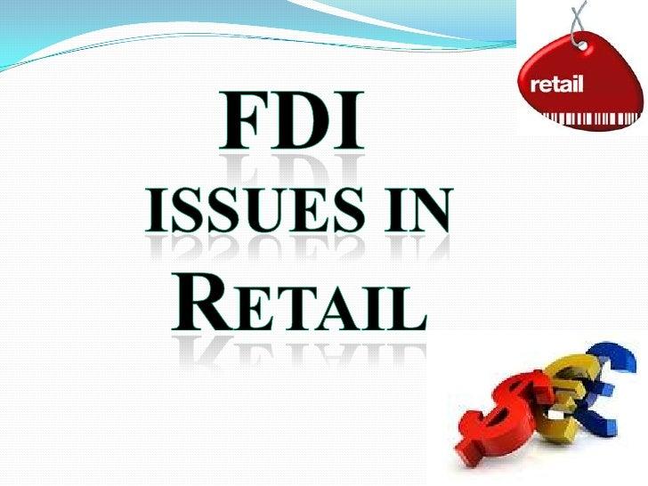 Fdi issues in retail