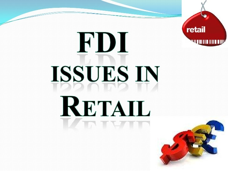 Fdi issues in retail