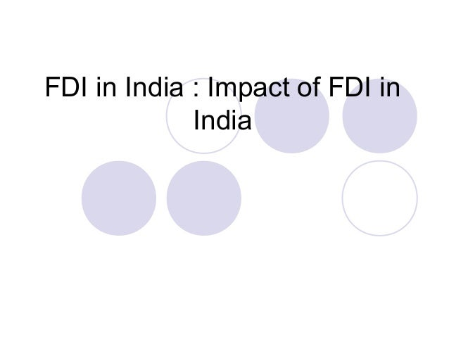 impact of fdi Abstract: foreign direct investment (fdi) may have a positive effect on the level   alleviate the positive effect of fdi on china's co2 emissions.