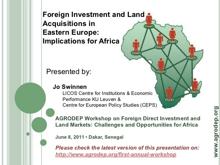 Foreign Investment and LandAcquisitions inEastern Europe:Implications for AfricaPresented by:  Jo Swinnen      LICOS Centr...