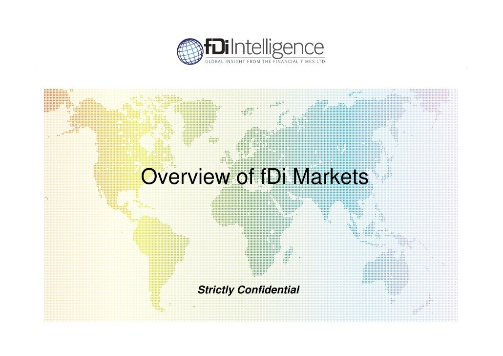 Overview of fDi Markets          Strictly Confidential
