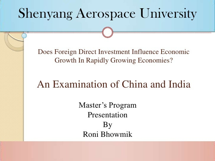 Shenyang Aerospace University   Does Foreign Direct Investment Influence Economic        Growth In Rapidly Growing Economi...