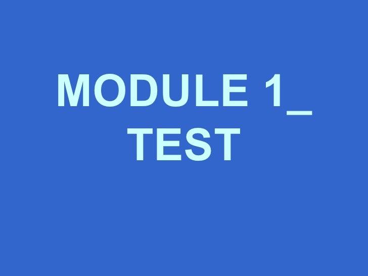 MODULE 1_ TEST
