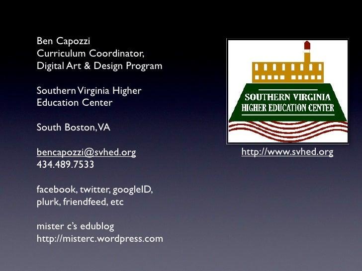 Ben Capozzi Curriculum Coordinator, Digital Art & Design Program  Southern Virginia Higher Education Center  South Boston,...