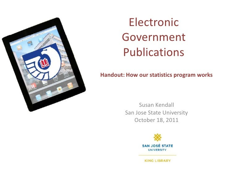 Electronic Government Publications<br />Handout: How our statistics program works<br />Susan Kendall<br />San Jose State U...