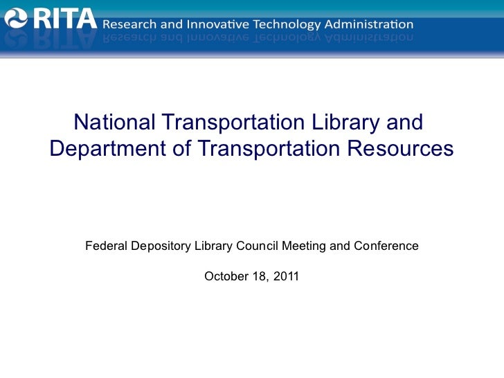 National Transportation Library andDepartment of Transportation Resources   Federal Depository Library Council Meeting and...