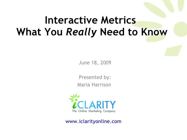 Interactive Metrics, What You Really Need to Know