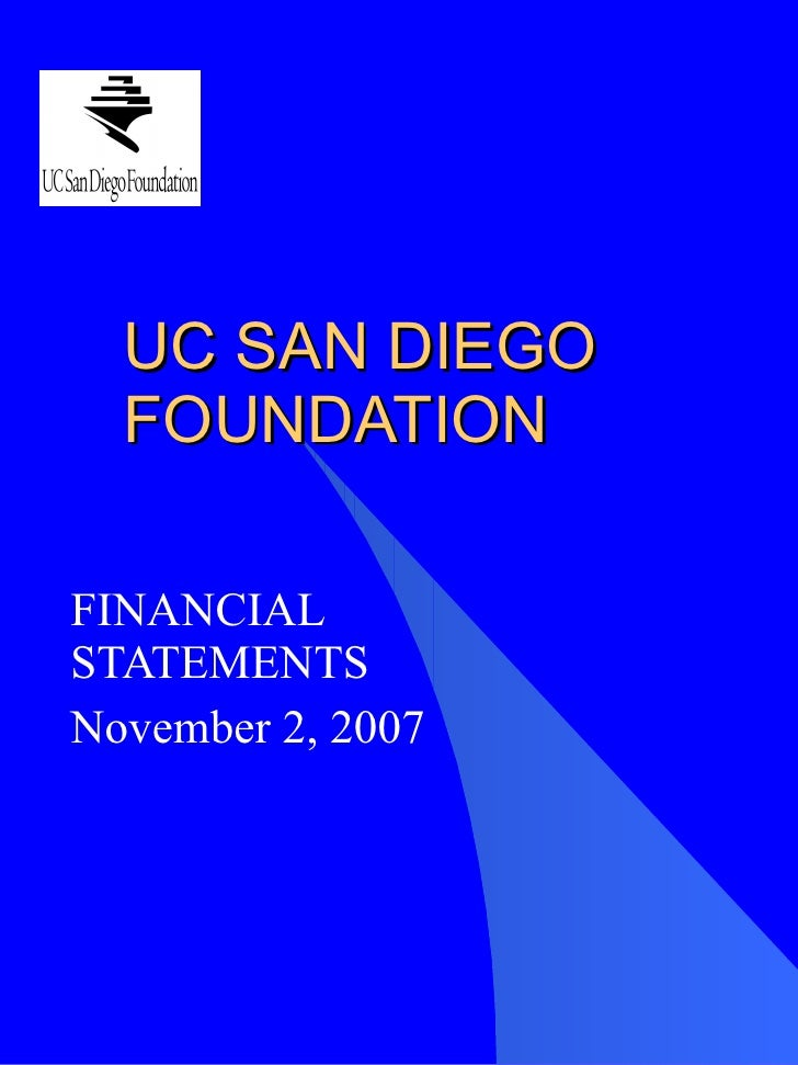 UC SAN DIEGO FOUNDATION FINANCIAL STATEMENTS November 2, 2007