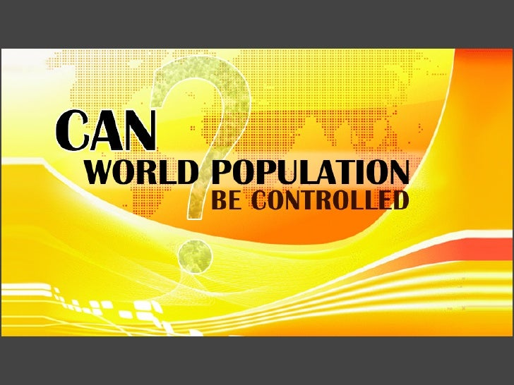 Can World Population Be Controlled?