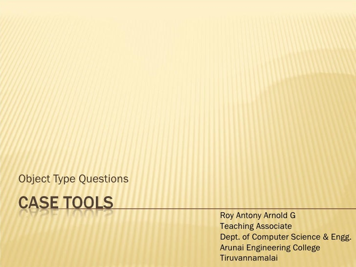 Object Type Questions Roy Antony Arnold G Teaching Associate Dept. of Computer Science & Engg. Arunai Engineering College ...