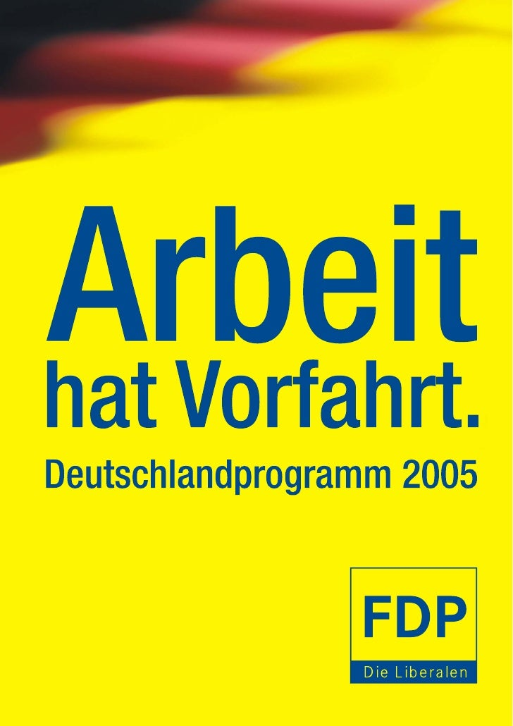 Inhaltsverzeichnis     1. Die Chancen der Freiheit                                          1     2. Mehr FDP für mehr Arb...