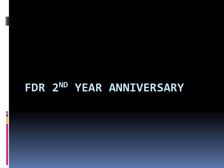 Fdr 2nd anniversary