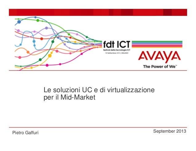 festival ICT 2013: Le soluzioni UC e di virtualizzazione per il Mid-Market