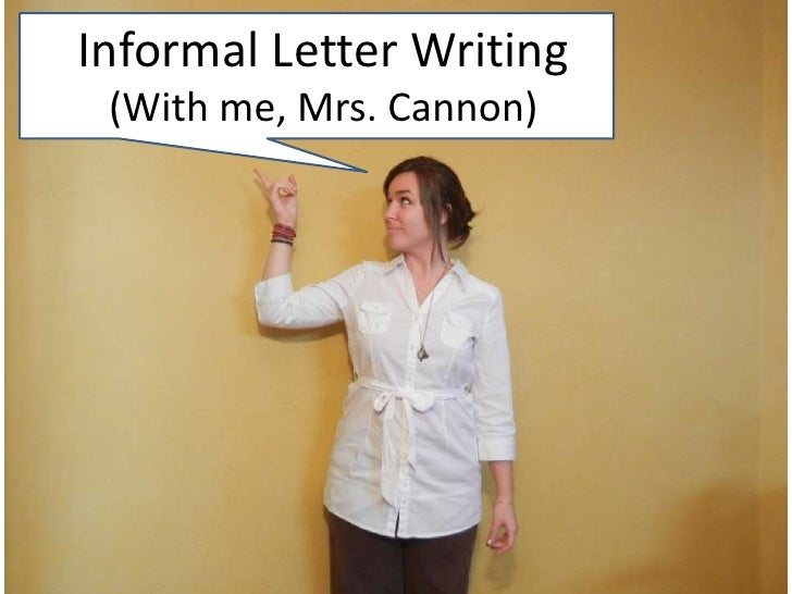 Fundamentals Writing and Literature Informal Letter Writing Presentation