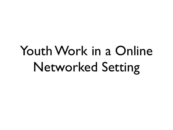 Youth Work in a Online   Networked Setting