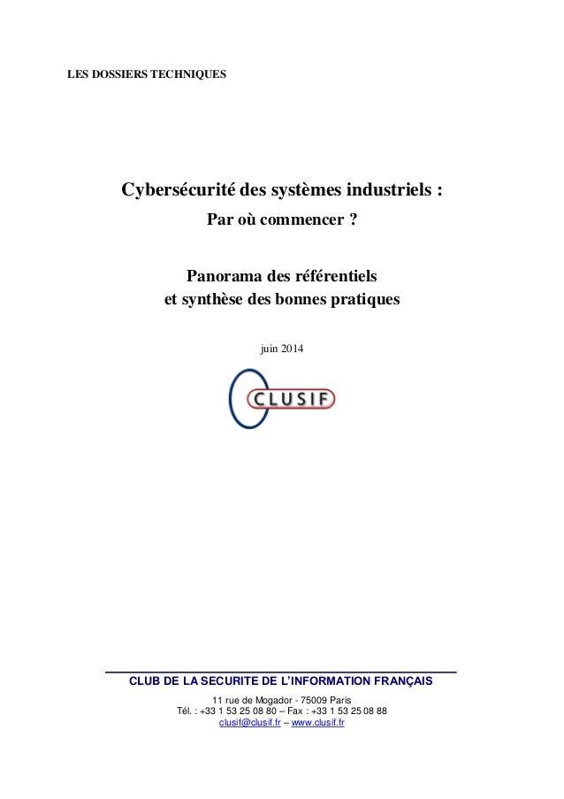 LES DOSSIERS TECHNIQUES Cybersécurité des systèmes industriels : Par où commencer ? Panorama des référentiels et synthèse ...