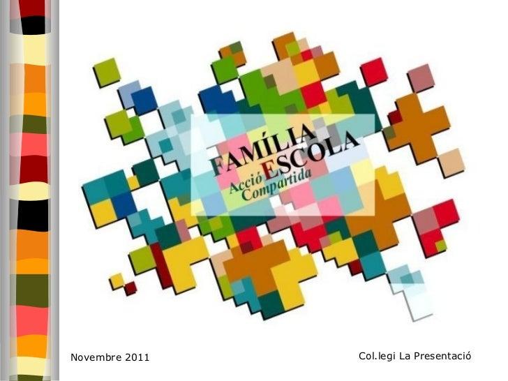 Novembre 2011 Col.legi La Presentació