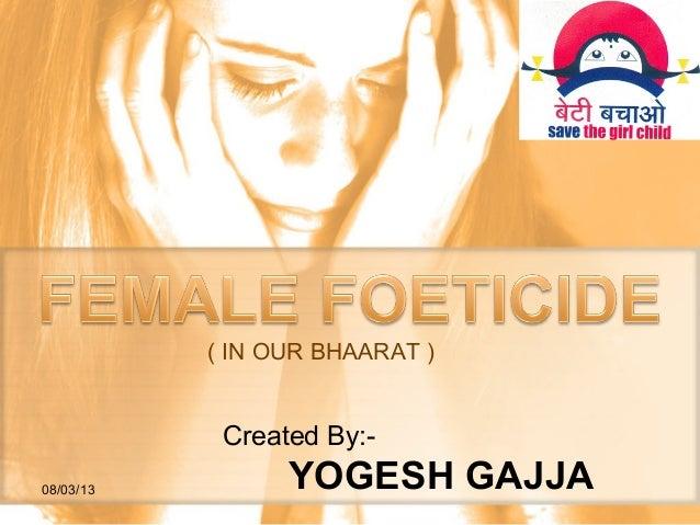 Feamle foeticide in BHAARAT