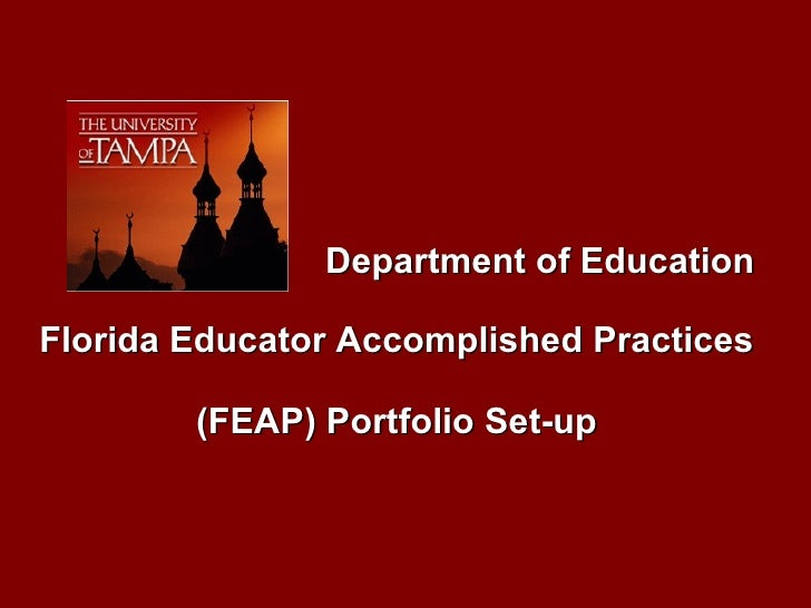 Department of Education Florida Educator Accomplished Practices (FEAP) Portfolio Set-up