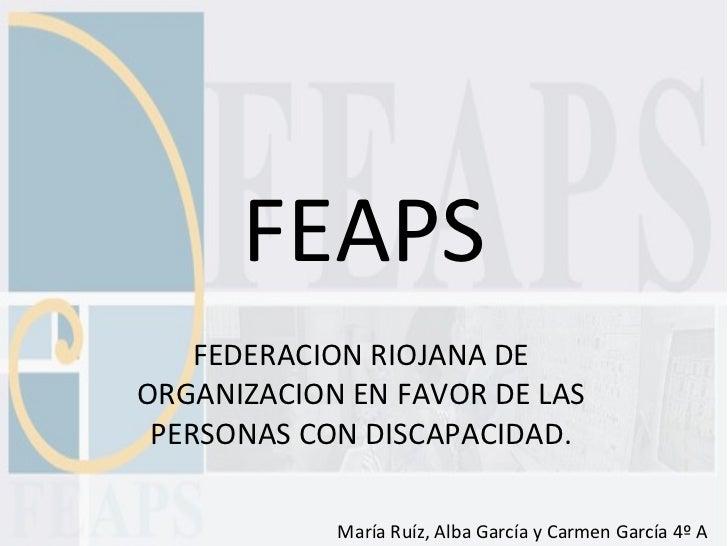 FEAPS FEDERACION RIOJANA DE ORGANIZACION EN FAVOR DE LAS PERSONAS CON DISCAPACIDAD. María Ruíz, Alba García y Carmen Garcí...