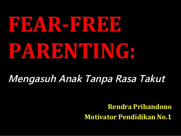 Fear free parenting