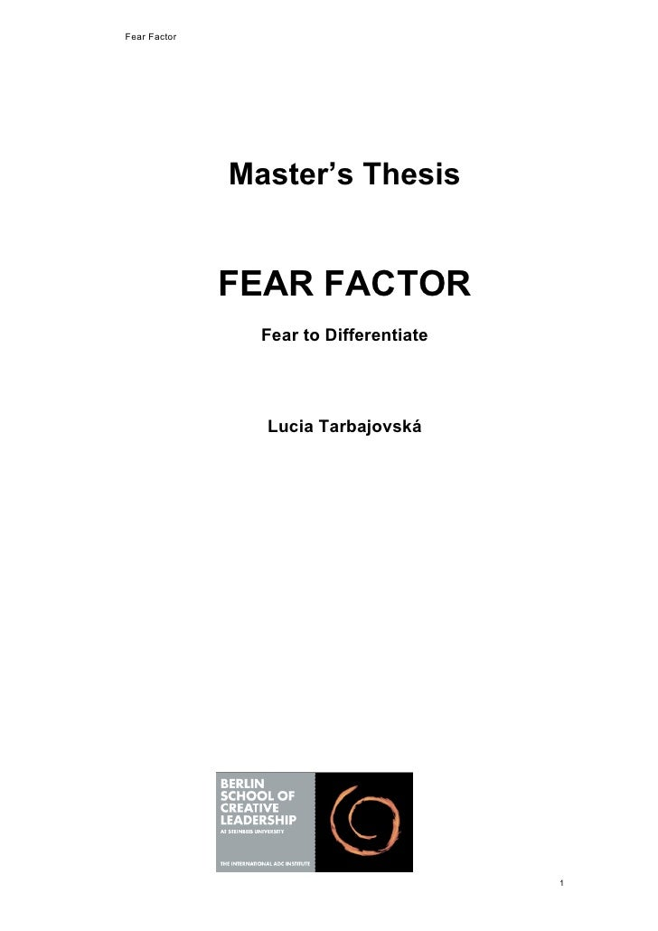 Fear Factor                   Master's Thesis                 FEAR FACTOR                 Fear to Differentiate           ...