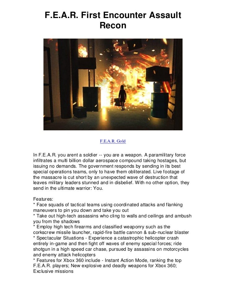 F.E.A.R. First Encounter Assault                    Recon                                     F.E.A.R. Gold   In F.E.A.R. ...