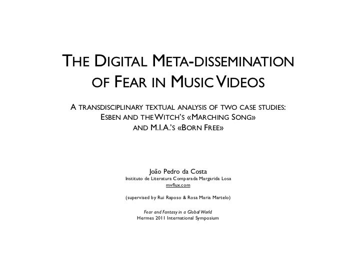 THE DIGITAL META-DISSEMINATION   OF FEAR IN MUSIC VIDEOS                                       A TRANSDISCIPLINARY TEXTUAL...