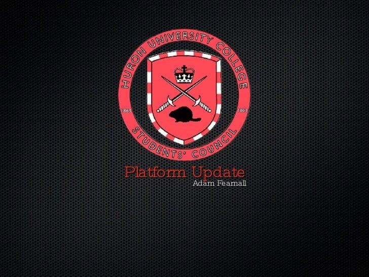<ul><li>Platform Update </li></ul>Adam Fearnall