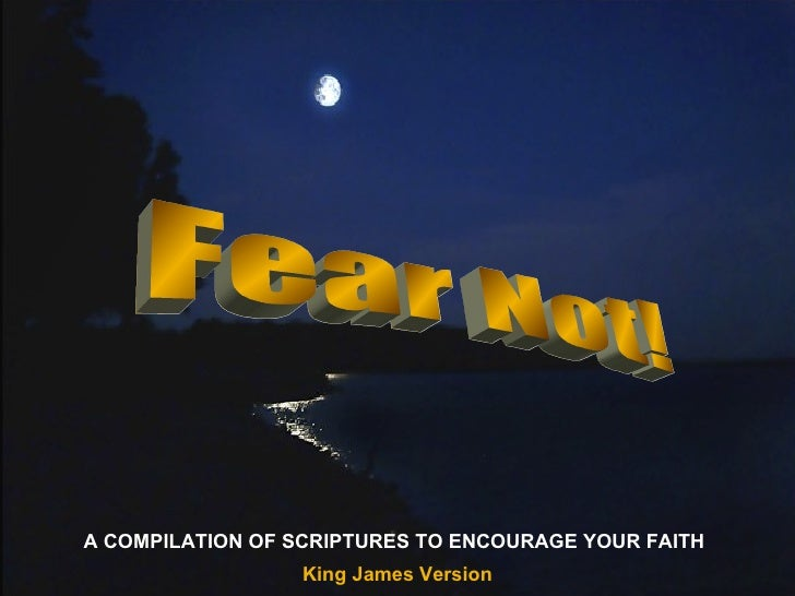 ♫  Turn on your speakers! CLICK TO ADVANCE SLIDES Tommy's Window Slideshow Fear Not! King James Version A COMPILATION OF S...