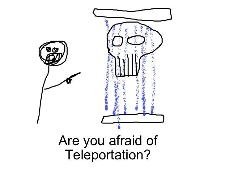 How I got over my fear of teleportation