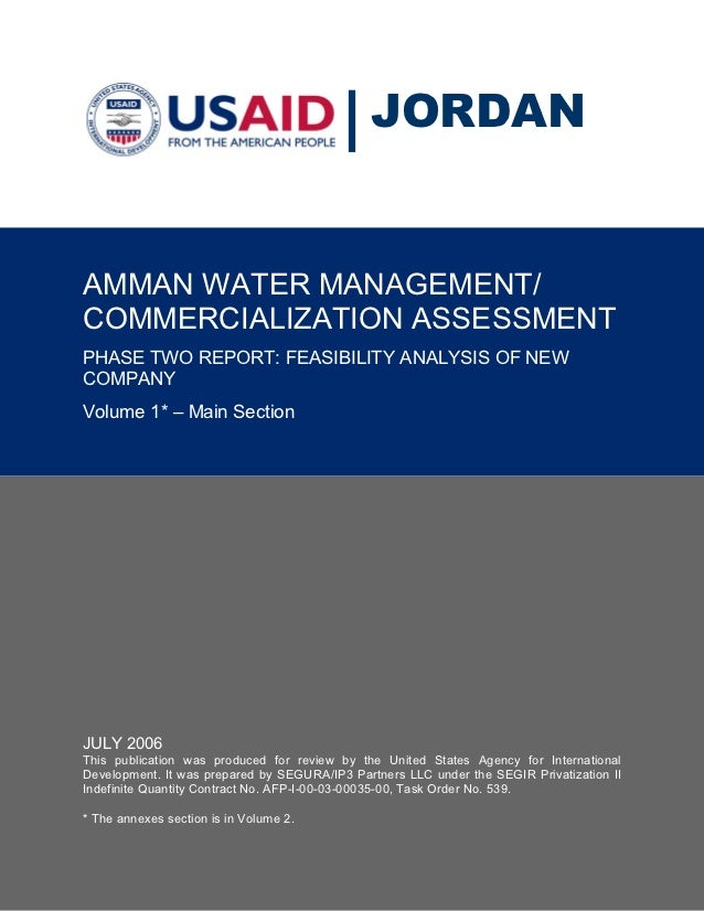 JORDANAMMAN WATER MANAGEMENT/COMMERCIALIZATION ASSESSMENTPHASE TWO REPORT: FEASIBILITY ANALYSIS OF NEWCOMPANYVolume 1* – M...
