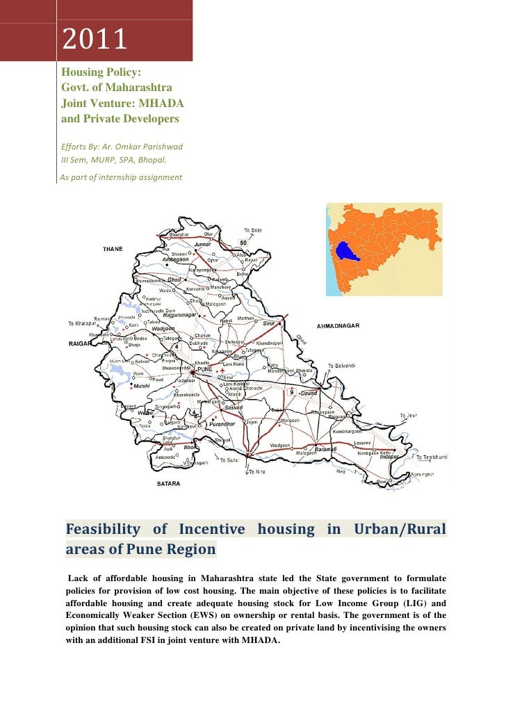 2011Housing Policy:Govt. of MaharashtraJoint Venture: MHADAand Private DevelopersEfforts By: Ar. Omkar ParishwadIII Sem, M...