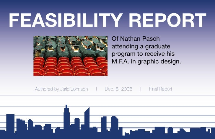 FEASIBILITY REPORT                                     Of Nathan Pasch                                     attending a gra...