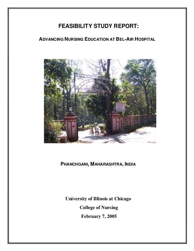 FEASIBILITY STUDY REPORT:ADVANCING NURSING EDUCATION AT BEL-AIR HOSPITAL        PHANCHGANI, MAHARASHTRA, INDIA          Un...