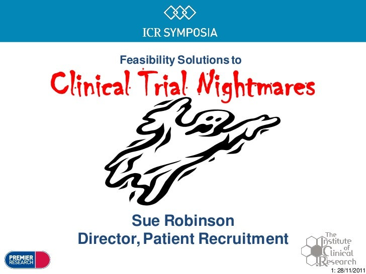 Feasibility Solutions toClinical Trial Nightmares         Sue Robinson  Director, Patient Recruitment                     ...
