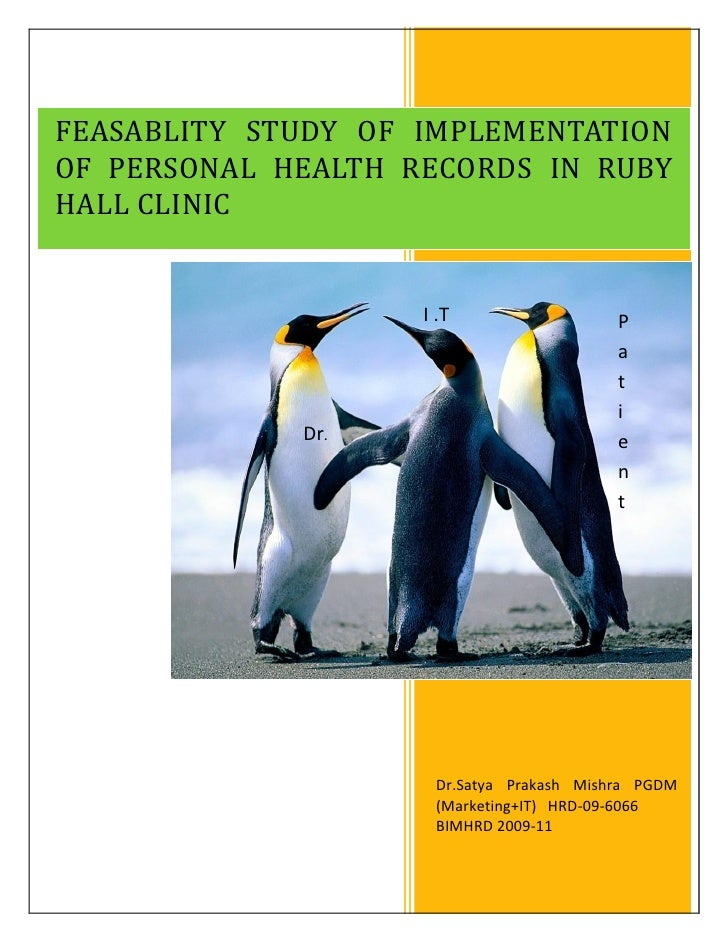 FEASABLITY STUDY OF IMPLEMENTATION OF PERSONAL HEALTH RECORDS IN RUBY HALL CLINIC                       I .T              ...