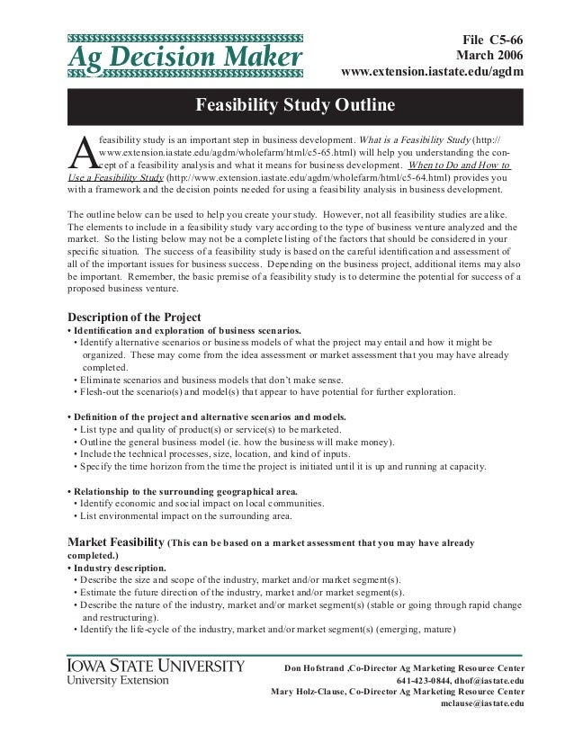 Feasibility Study OutlineFile C5-66March 2006www.extension.iastate.edu/agdmDon Hofstrand ,Co-Director Ag Marketing Resourc...
