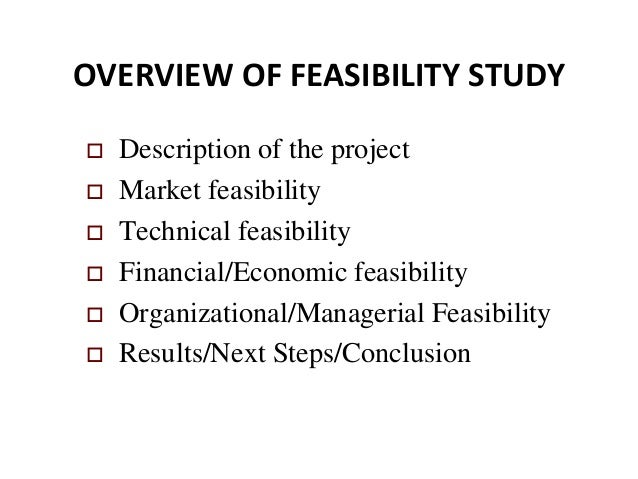 examples of feasibility study This is a feasibility study on the proposed xanadu contract management system this study aims to prove or disprove the financial prudence of creating and implementing the said system the proposed contract management system will be responsible for handling outsourced system development contracts.