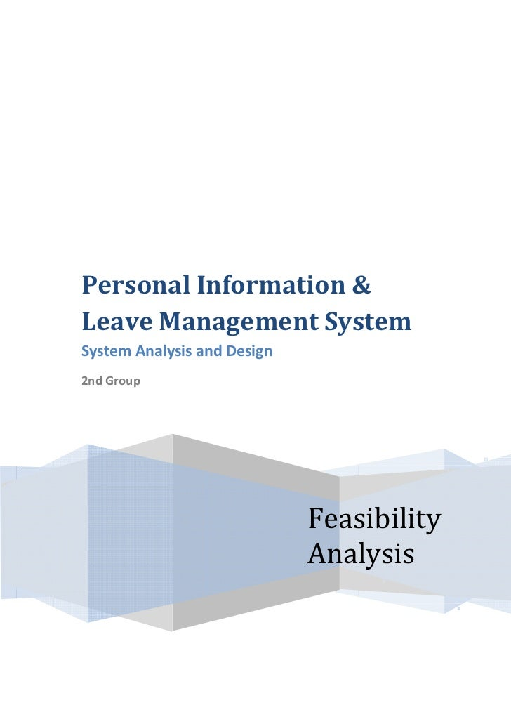 Personal Information & Leave Management System System Analysis and Design 2nd Group                                  Feasi...