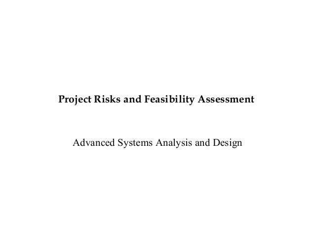 Project Risks and Feasibility Assessment  Advanced Systems Analysis and Design