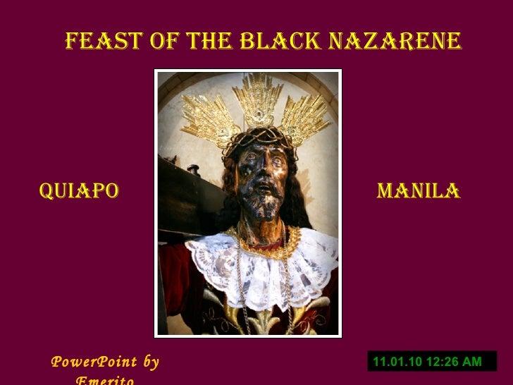 11.01.10   12:25 AM PowerPoint by Emerito Feast of the Black Nazarene QUIAPO MANILA