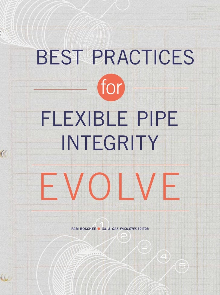 BEST PRACTICES      forFLEXIBLE PIPE  INTEGRITYE VOLVE                 1   PAM BOSCHEE l OIL & GAS FACILITIES EDITOR      ...