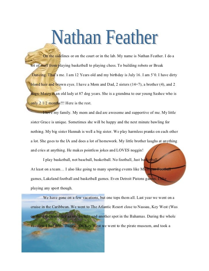 On the sidelines or on the court or in the lab. My name is Nathan Feather. I do a  lot of stuff from playing basketball to...