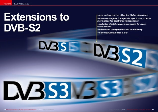 FEATURE  New DVB Standards  Extensions to DVB-S2  158 TELE-audiovision International — The World's Largest Digital TV Trad...
