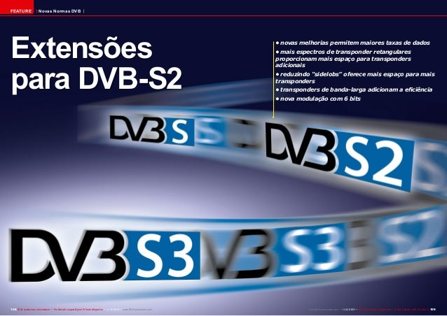 FEATURE  Novas Normas DVB  Extensões para DVB-S2  158 TELE-audiovision International — The World's Largest Digital TV Trad...