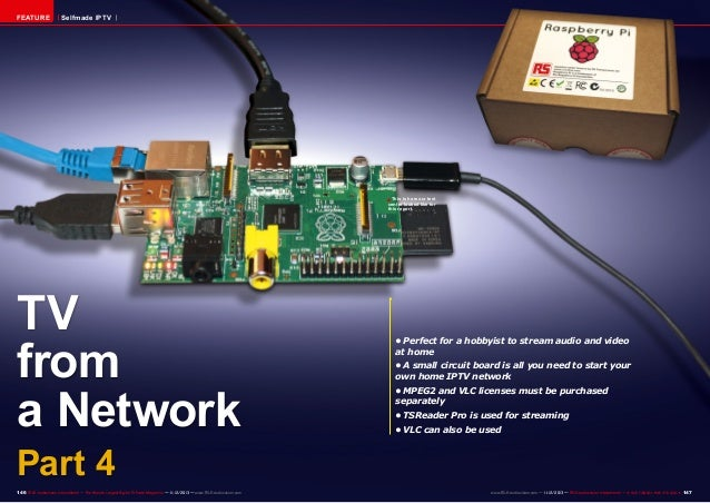 FEATURE  Selfmade IPTV  ■ This is how our test  centre looked like for this report.  TV from a Network  •Perfect for a ho...