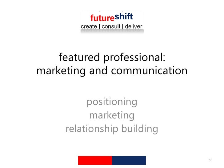 featured professional: marketing and communication <br />positioning<br />marketing<br />relationship building<br />0<br />
