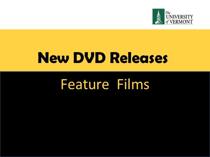 New DVD Releases<br />Feature  Films<br />