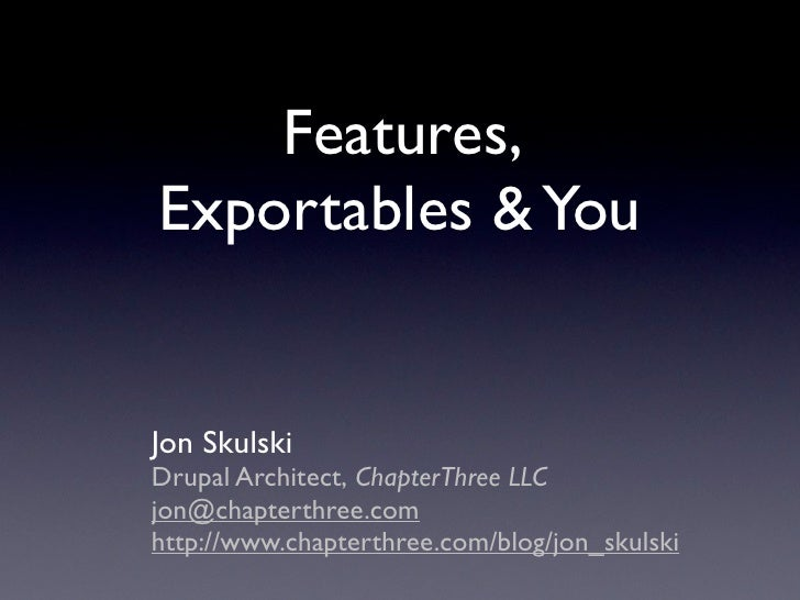 Features, Exportables & You